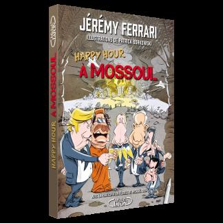 Livre-Jérémy Ferrari- Happy Hour à Mossoul